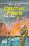 Das Licht der Finsternis. Science Fiction-Roman. - Fritz Leiber