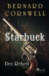 Der Rebell (The Starbuck Chronicles, #1) - Bernard Cornwell