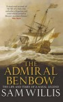 Admiral Benbow: The Life and Times of a Naval Legend - Sam Willis