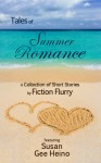 Tales of Summer Romance, A Collection of Short Stories - Fiction Flurry, Erin Millar, Colleen Scott, Beth Zellner, Michele Buchholz, Rachel Dilley, Michele Downey, Susan Gee Heino