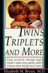 Twins, Triplets, and More: Their Nature, Development and Care - Elizabeth M. Bryan