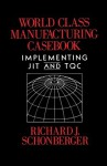 World Class Manufacturing Casebook - Richard Schonberger