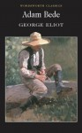 Adam Bede (Wordsworth Classics) (Classics Library (NTC)) - George Eliot, Adam Bede