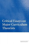 Routledge Falmer Guide to Key Curriculum Theorists - David Scott