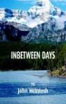 Inbetween Days - John McIntosh