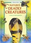 Nature's Deadly Creatures - Frances Jones