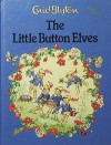 The Little Button Elves - Enid Blyton, Rene Cloke