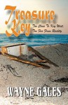 Treasure Key - Too Close to Key West - Too Far From Reality - Wayne Gales, Lisa Owens, Tina Reigel
