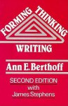 Forming/Thinking/Writing - Ann E. Berthoff, James Stephens