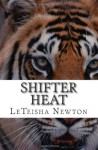 Shifter Heat (Anthology of Melt Me and Caged Heart) - LeTeisha Newton