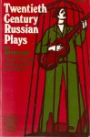 Twentieth-Century Russian Plays: An Anthology - F.D. Reeve