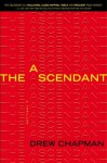 The Ascendant: A Thriller - Drew Chapman