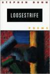 Loosestrife - Stephen Dunn