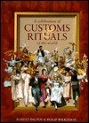 A Celebration of Customs & Rituals of the World - Robert Ingpen, Philip Wilkinson