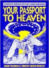 Your Passport To Heaven - Timothy Green Beckley, Diane Tessman