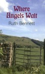 Where Angels Wait - Ruth Bennett