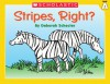 Little Leveled Readers: Level A - Stripes, Right?: Just the Right Level to Help Young Readers Soar! - Deborah Schecter