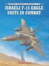 Israeli F-15 Eagle Units In Combat - Shlomo Aloni, Chris Davey