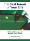 The Best Tennis of Your Life: 50 Mental Strategies for Fearless Performance - Jeff Greenwald
