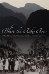 Where the Ashes Are: The Odyssey of a Vietnamese Family - Qui Nguyen