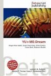 Yu+me: Dream - Lambert M. Surhone, Susan F. Marseken