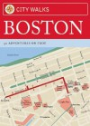 City Walks: Boston: 50 Adventures on Foot - China Williams, Lohnes + Wright, Bart Wright