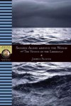 Sailing Alone Around the World and The Voyage of the Libredade - Joshua Slocum, Walter Cronkite