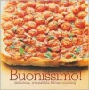 Buonissimo!: Easy Modern Recipes for Traditional Italian Cooking - Silvana Franco, Clare Ferguson
