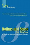 Dollars and Sense for Writers: A Guide to Managing Your Writing Business - Linda Mickey