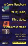 A Career Handbook for TV, Radio, Film, Video and Interactive Media - Shiona Llewellyn, Sue Walker