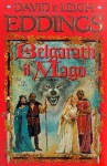 Belgarath il mago - David Eddings, Leigh Eddings, Grazia Gatti