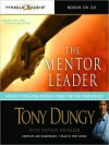 The Mentor Leader: Secrets to Building People and Teams that Win Consistently (MP3 Book) - Tony Dungy, Nathan Whitaker