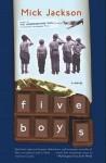 Five Boys: A Novel - Mick Jackson