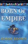 Born of Empire: The Chronicles of Kydan 1 - Simon Brown