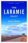The Laramie Project - Moisés Kaufman