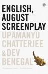 English, August: Screenplay - Upamanyu Chatterjee, Dev Benegal