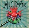 The Mischievians - William Joyce, Moonbot