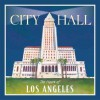 City Hall: The Heart of Los Angeles - Susan Bloom, Aileen Leijten