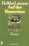 Auf Der Hauswiese: Roman - Halldór Laxness