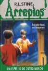 Um Espelho do Outro Mundo (Arrepios, #17) - R.L. Stine