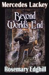 Beyond World's End (Bedlam's Bard, #4) - Mercedes Lackey, Rosemary Edghill