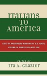 Italians to America, Volume 26: List of Passengers Arriving at U.S. Ports; March 1904 - May 1904 - Ira A. Glazier