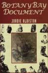 Botany Bay Document: A Poetic History Of The Women Of Botany Bay - Jordie Albiston
