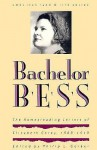 Bachelor Bess: The Homesteading Letters of Elizabeth Corey, 1909-1919 - Philip L. Gerber, Elizabeth Corey, Wayne Franklin, Paul Corey