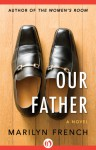 Our Father: A Novel - Marilyn French