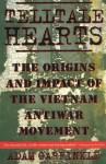 Telltale Hearts: The Origins and Impact of the Vietnam Anti-War Movement - Stephen E. Ambrose, Adam Garfinkle