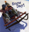 Snow Day! [With CD] - Lester L. Laminack, Adam Gustavson