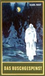 Das Buschgespenst: Bd. 64 (German Edition) - Karl May
