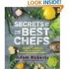 Secrets of the Best Chefs - Adam D. Roberts