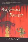 Suffering Rancor - Andy R. Bunch